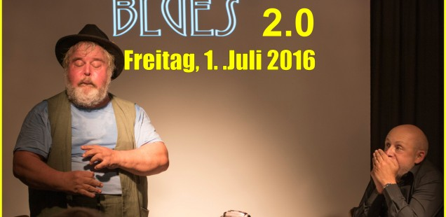 Fr., 1. Juli 2016 um 18 und um 20:00 h |  Bad Hall Blues 2.0