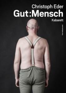Do., 09. Feb. 2017 | Christoph Eder -   Gut: Mensch - ein neues Programm