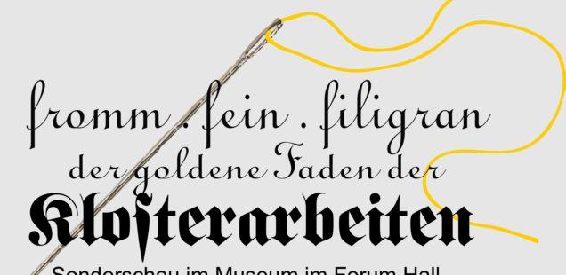 """Ab 11. Mai  Ausstellung """"fromm . fein . filigran – der Goldene Faden der Klosterarbeiten"""""""